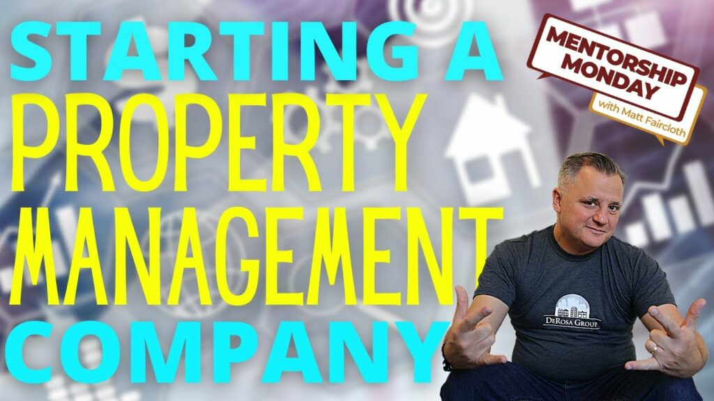 How To START a Property Management Company in 2021 (the Successful Way)